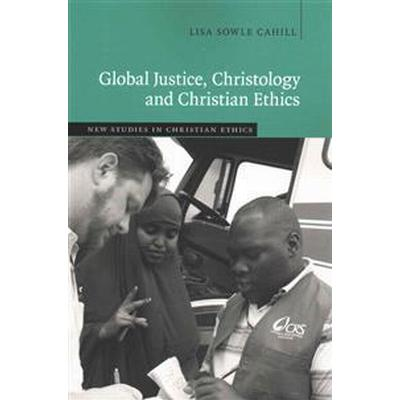 Global Justice, Christology. and Christian Ethics (Pocket, 2015)