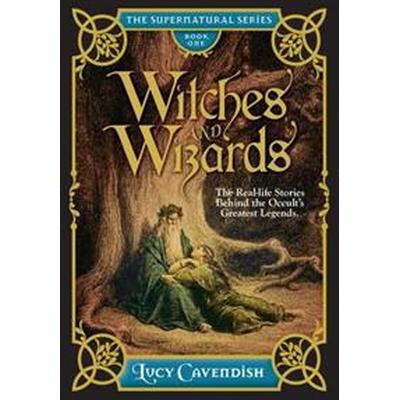 Witches and Wizrds - the Supernatural Series, Book One (Inbunden, 2016)