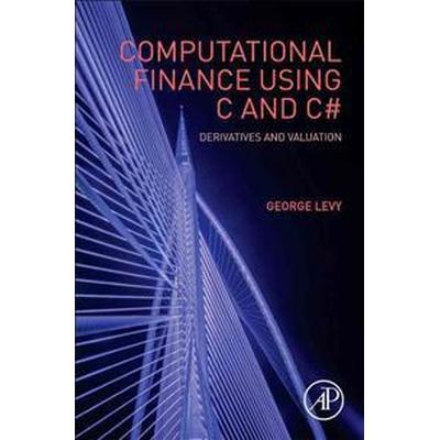 Computational Finance Using C and C# (Inbunden, 2016)