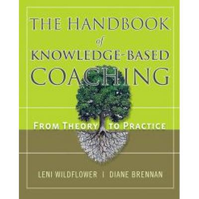 The Handbook of Knowledge-Based Coaching: From Theory to Practice (Inbunden, 2011)