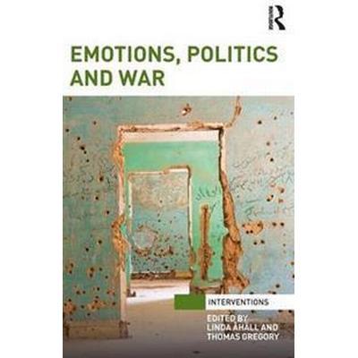 Emotions, Politics and War (Inbunden, 2015)
