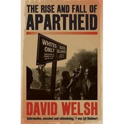 Rise and Fall of Apartheid (Häftad, 2010)
