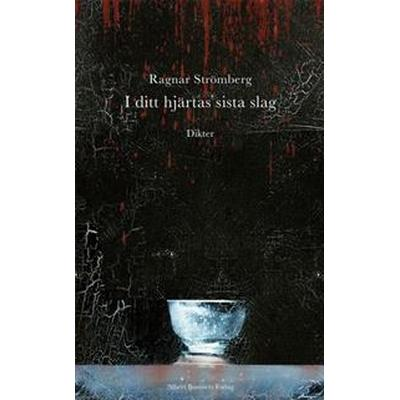 I ditt hjärtas sista slag: dikter (Inbunden, 2014)