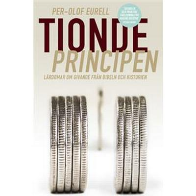 Tiondeprincipen: lärdomar om givande från bibeln och historien (Danskt band, 2013)