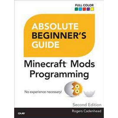 Absolute Beginner's Guide to Minecraft Mods Programming (Pocket, 2015)
