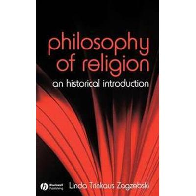 Philosophy of Religion: An Historical Introduction (Inbunden, 2007)