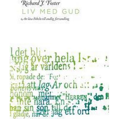 Liv med Gud: att läsa Bibeln till andlig förvandling (Pocket, 2012)