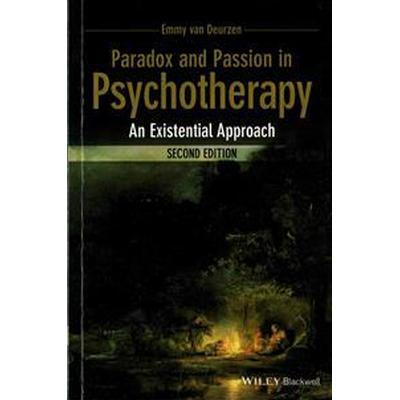 Paradox and Passion in Psychotherapy: An Existential Approach (Häftad, 2015)