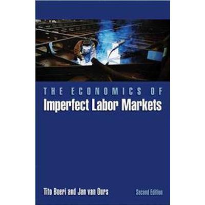 The Economics of Imperfect Labor Markets (Inbunden, 2013)