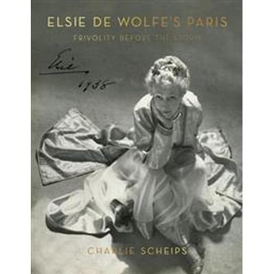 Elsie de Wolfe's Paris (Inbunden, 2014)
