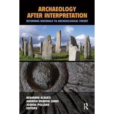 Archaeology After Interpretation (Pocket, 2015)