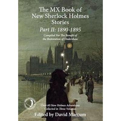 The Mx Book of New Sherlock Holmes Stories Part II: 1890 to 1895 (Häftad, 2015)