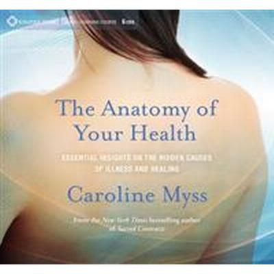 The Anatomy of Your Health (Ljudbok CD, 2016)