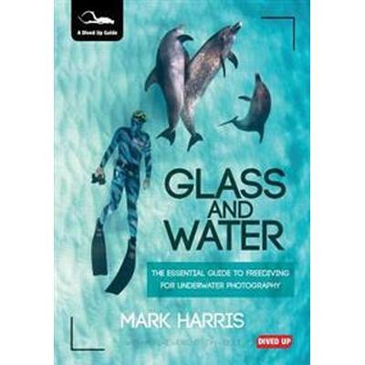 Glass and Water (Häftad, 2015)