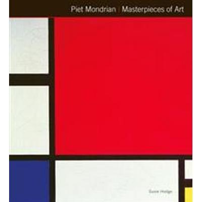 Piet Mondrian Masterpieces of Art (Inbunden, 2015)