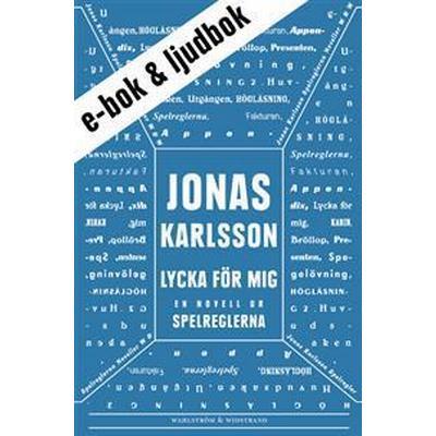 Lycka för mig: En novell ur Spelreglerna (E-bok, 2011)
