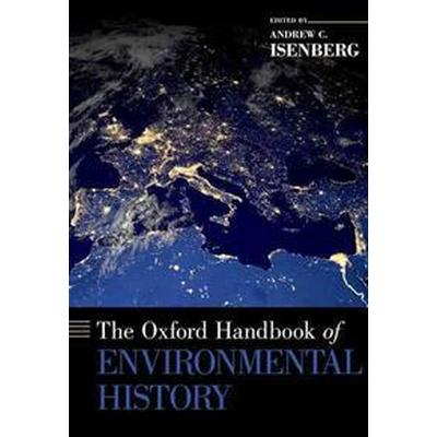 The Oxford Handbook of Environmental History (Inbunden, 2014)