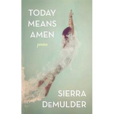 Today Means Amen (Pocket, 2016)