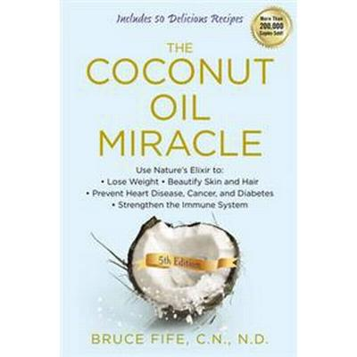 The Coconut Oil Miracle (Pocket, 2013)