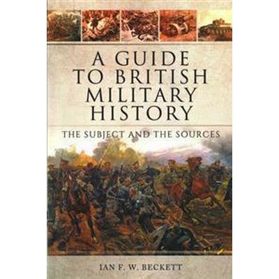 A Guide to British Military History (Pocket, 2016)