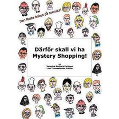 Därför skall vi ha Mystery Shopping! (Häftad, 2015)