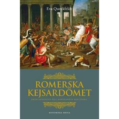 Romerska kejsardömet: från Augustus till Konstantin den store (E-bok, 2015)