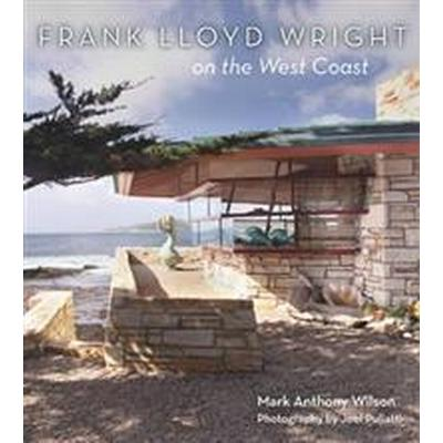 Frank Lloyd Wright on the West Coast (Inbunden, 2014)