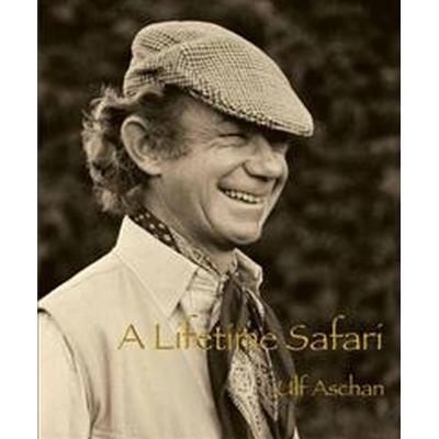 A lifetime safari (Inbunden, 2013)