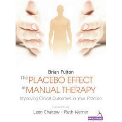 The Placebo Effect in Manual Therapy (Pocket, 2015)