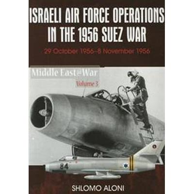 Israeli Air Force Operations in the 1956 Suez War (Pocket, 2015)