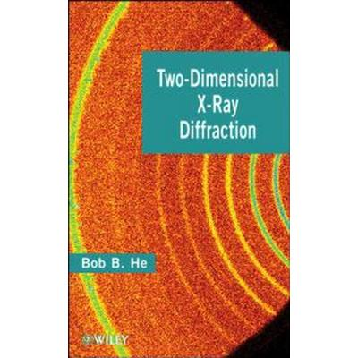Two-Dimensional X-Ray Diffraction: Creating Mini Sweet Treats, from Cupcakes and Cobblers to Custards and Cookies (Inbunden, 2009)