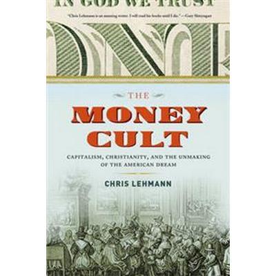 The Money Cult (Inbunden, 2016)