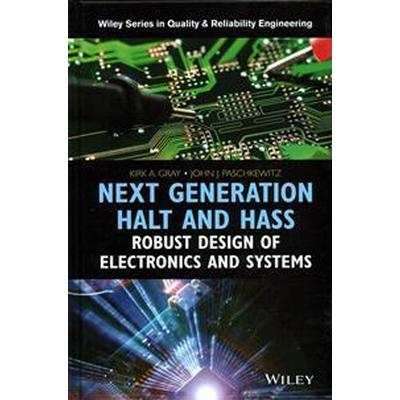 Next Generation Halt and Hass: Robust Design of Electronics and Systems (Inbunden, 2016)