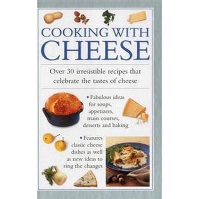 Cooking with Cheese (Inbunden, 2014)