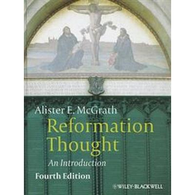 Reformation Thought: An Introduction (Inbunden, 2012)