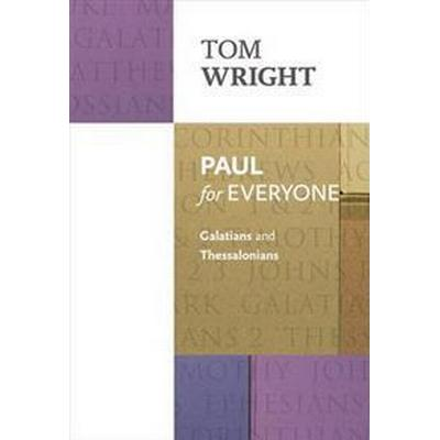 Paul for Everyone: Galatians and Thessalonians (Häftad, 2014)