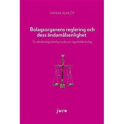 Bolagsorganens reglering och dess ändamålsenlighet: en aktiebolagsrättslig studie om ägarledda bolag (Häftad, 2014)