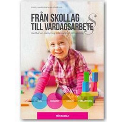 Från skollag till vardagsarbete. Förskolan (Spiral, 2012)