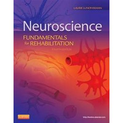 Neuroscience: Fundamentals for Rehabilitation (Häftad, 2012)