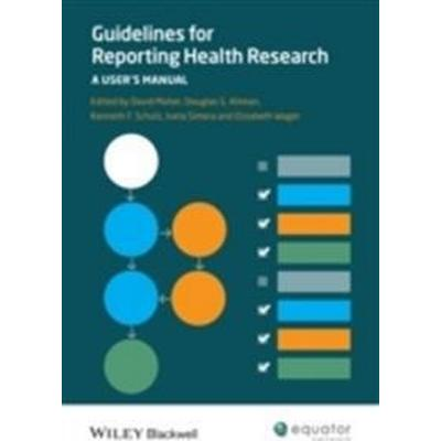 Guidelines for Reporting Health Research: A User's Manual (Häftad, 2014)