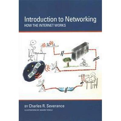 Introduction to Networking: How the Internet Works (Häftad, 2015)