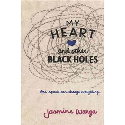 My Heart and Other Black Holes (Häftad, 2016)