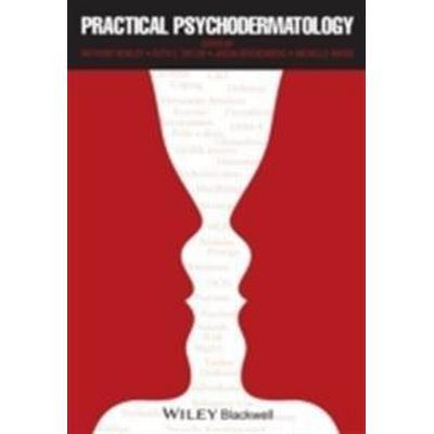 Practical Psychodermatology. Edited by Anthony Bewley, Ruth E. Taylor, Jason S. Reichenberg, Michelle Magid (Inbunden, 2014)