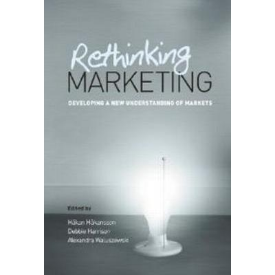 Rethinking Marketing: Developing a New Understanding of Markets (Inbunden, 2005)