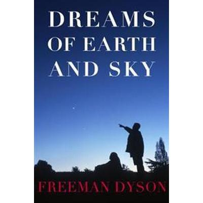 Dreams of Earth and Sky (Inbunden, 2015)