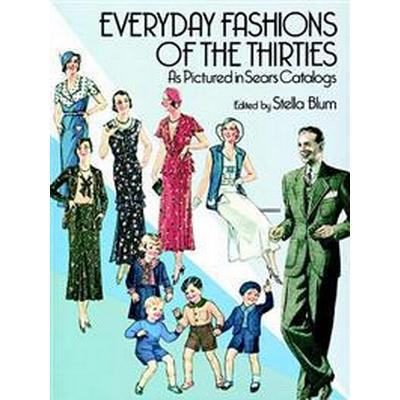 Everyday Fashions of the Thirties As Pictured in Sears Catalogs (Pocket, 1986)