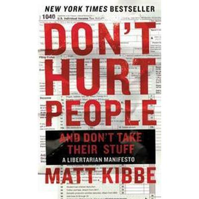 Don't Hurt People and Don't Take Their Stuff (Pocket, 2015)