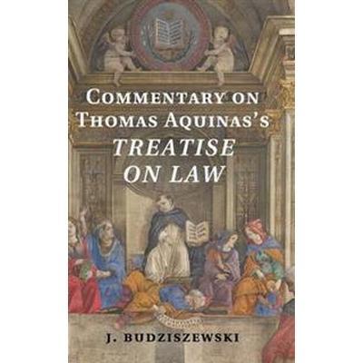 Commentary on Thomas Aquinas's Treatise on Law (Inbunden, 2014)