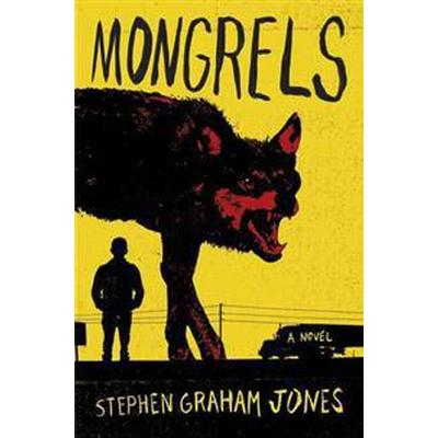 Mongrels (Inbunden, 2016)