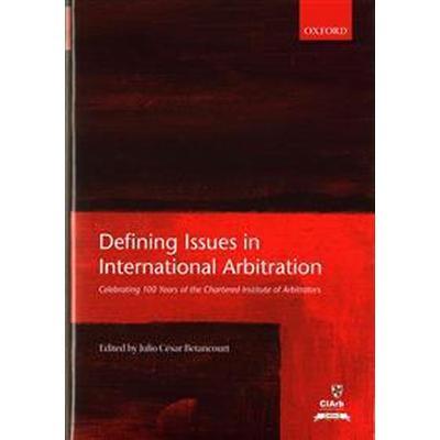 Defining Issues in International Arbitration (Inbunden, 2016)